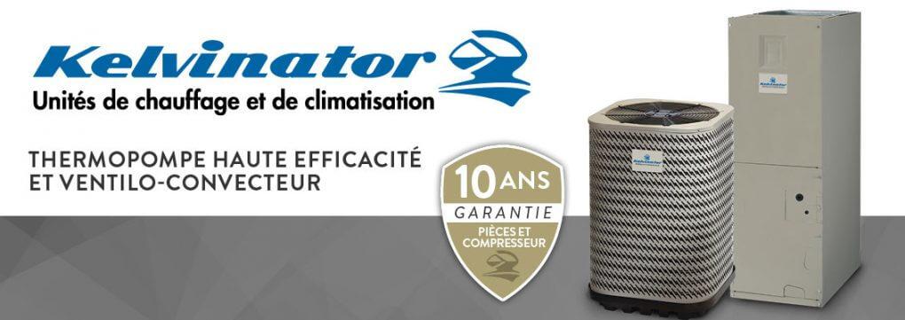 Thermopompe Kelvinator 2.5 tonnes, garantie